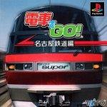 Sony Playstation - Densya De Go - Nagoya Railroad